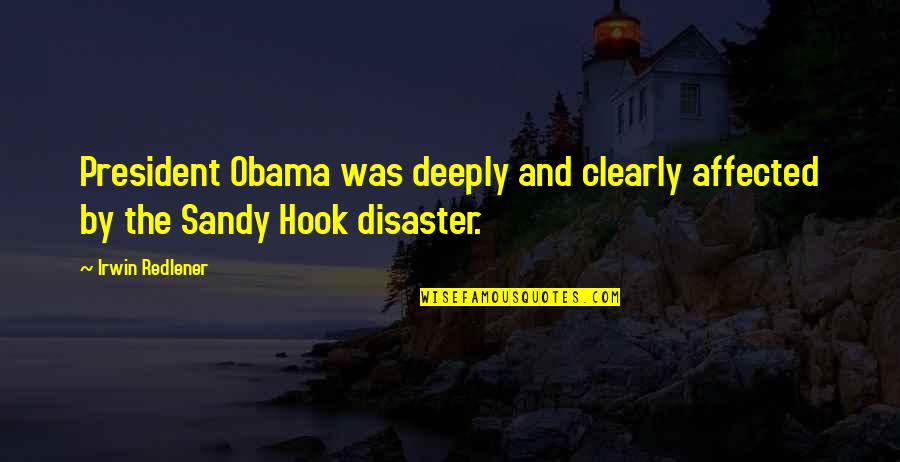 Mortal Instrumen Quotes By Irwin Redlener: President Obama was deeply and clearly affected by