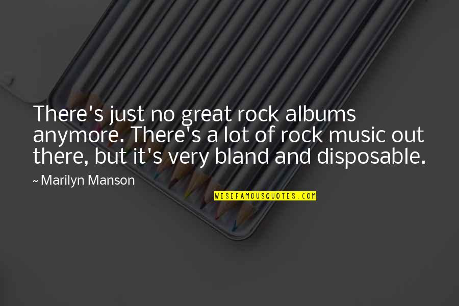 Mortal Instrumen Quotes By Marilyn Manson: There's just no great rock albums anymore. There's