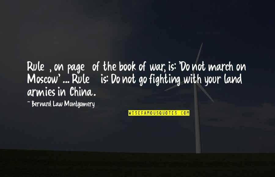 Moscow's Quotes By Bernard Law Montgomery: Rule 1, on page 1 of the book