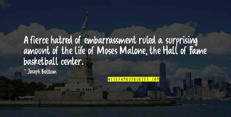Moses Quotes By Joseph Bottum: A fierce hatred of embarrassment ruled a surprising