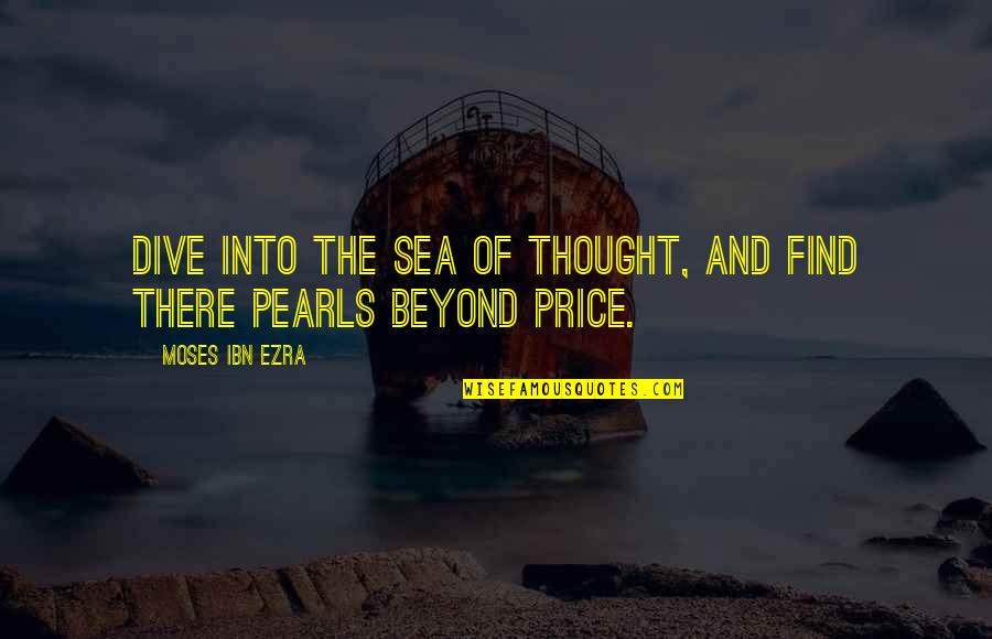 Moses Quotes By Moses Ibn Ezra: Dive into the sea of thought, and find