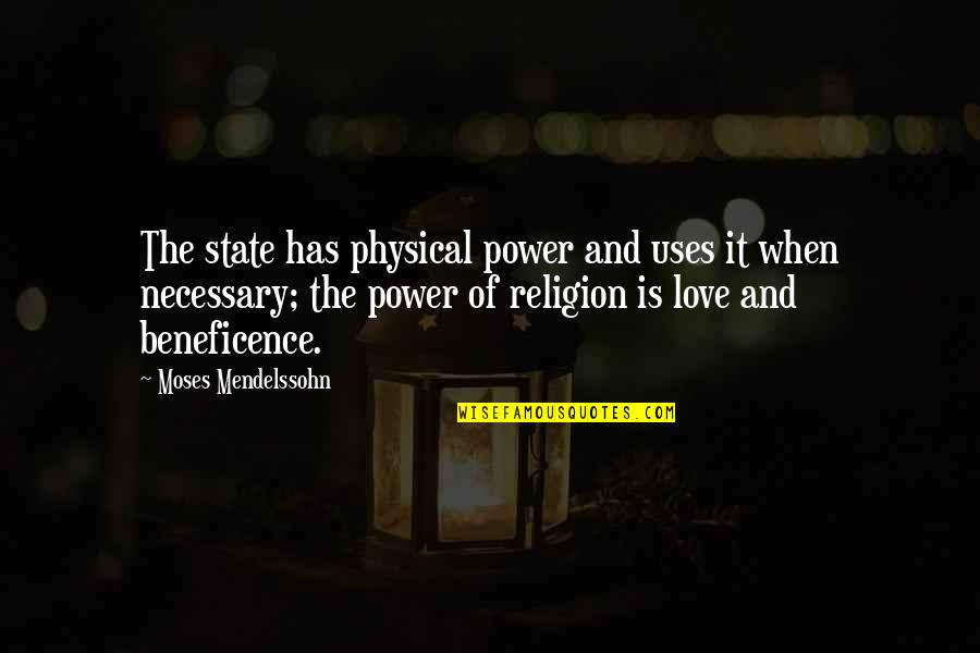 Moses Quotes By Moses Mendelssohn: The state has physical power and uses it
