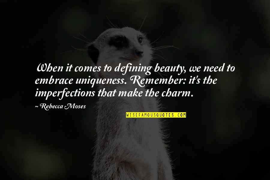 Moses Quotes By Rebecca Moses: When it comes to defining beauty, we need