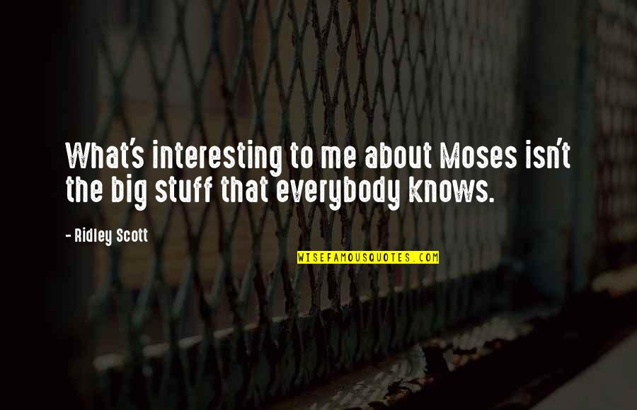Moses Quotes By Ridley Scott: What's interesting to me about Moses isn't the
