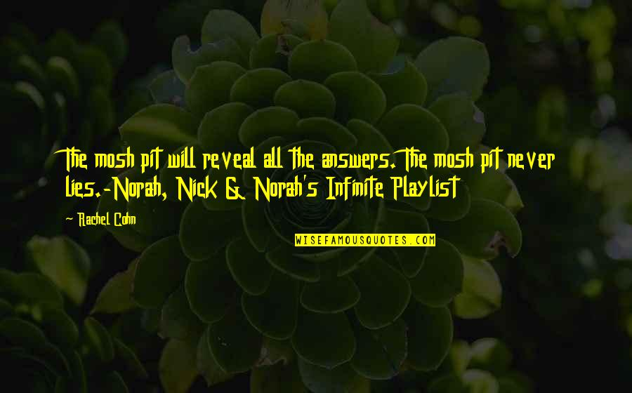Mosh Pit Quotes By Rachel Cohn: The mosh pit will reveal all the answers.