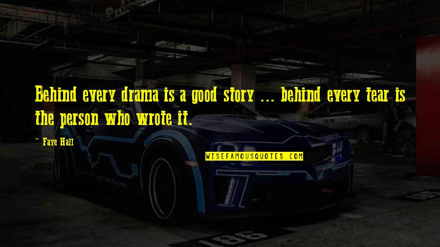 Most Australian Quotes By Faye Hall: Behind every drama is a good story ...
