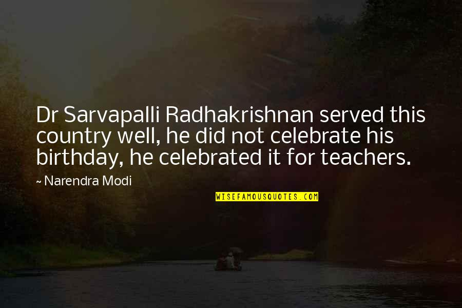 Most Celebrated Quotes By Narendra Modi: Dr Sarvapalli Radhakrishnan served this country well, he