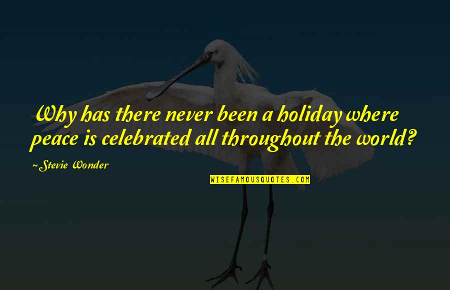 Most Celebrated Quotes By Stevie Wonder: Why has there never been a holiday where