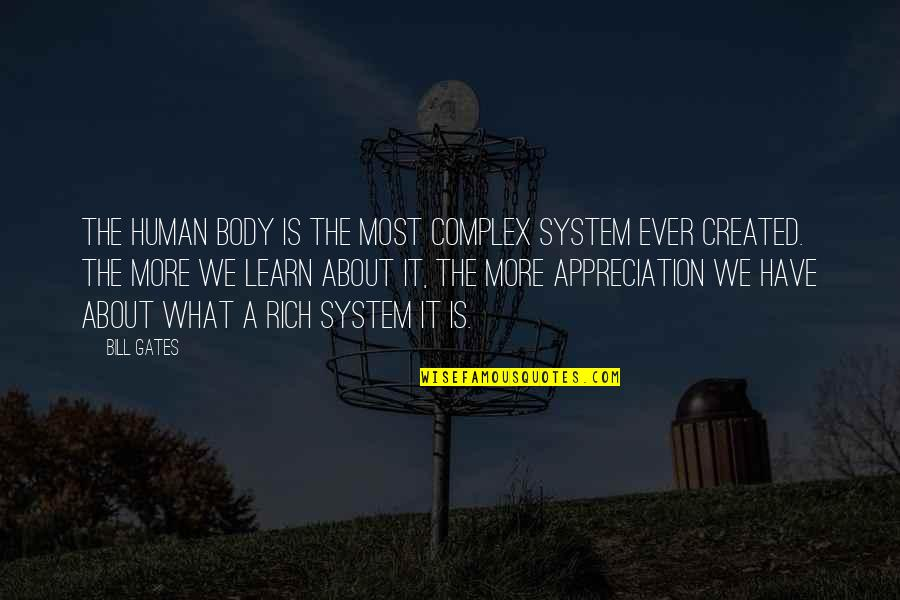 Most Complex Quotes By Bill Gates: The human body is the most complex system