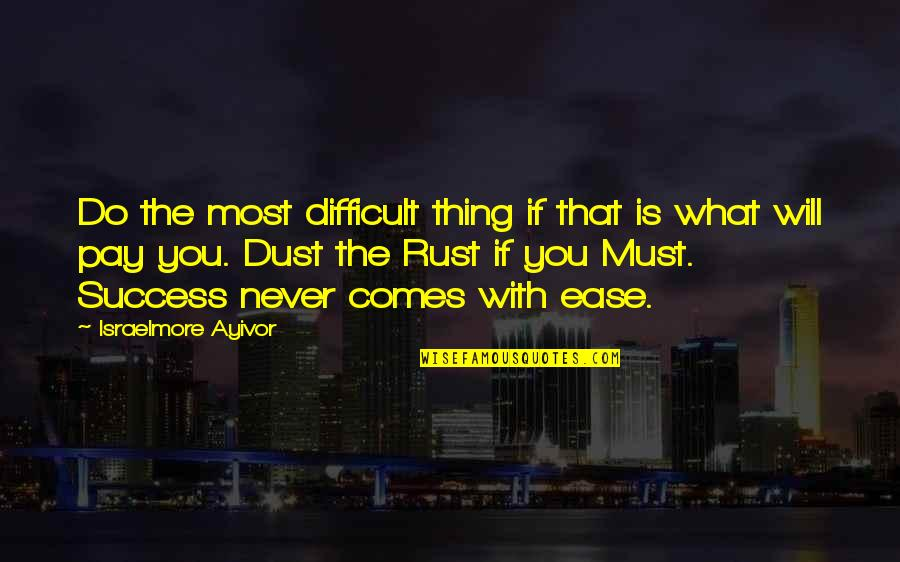 Most Complex Quotes By Israelmore Ayivor: Do the most difficult thing if that is
