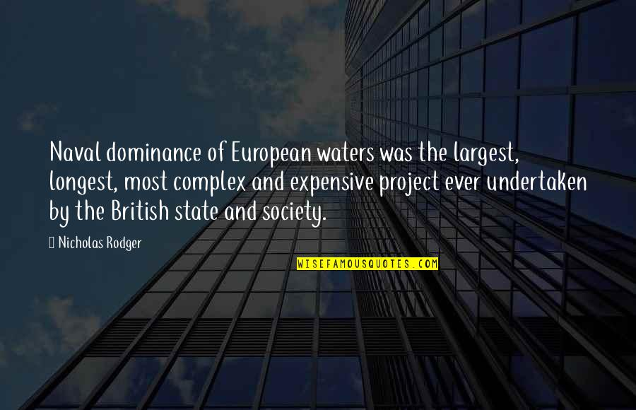 Most Complex Quotes By Nicholas Rodger: Naval dominance of European waters was the largest,