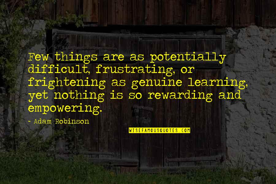 Most Empowering Quotes By Adam Robinson: Few things are as potentially difficult, frustrating, or