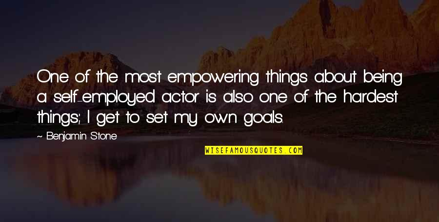 Most Empowering Quotes By Benjamin Stone: One of the most empowering things about being