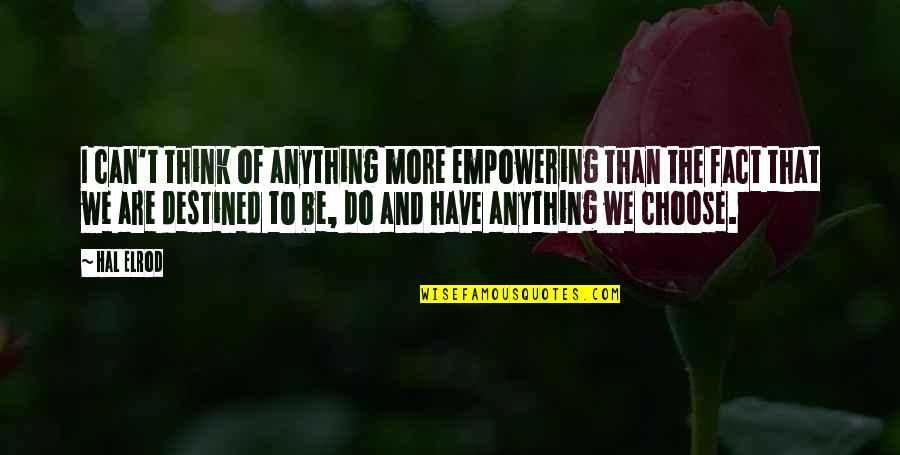 Most Empowering Quotes By Hal Elrod: I can't think of anything more empowering than