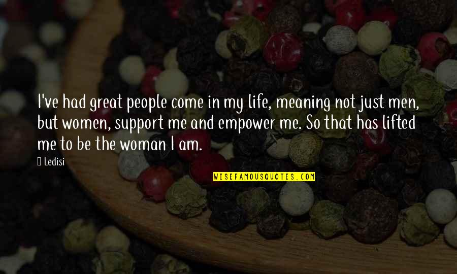 Most Empowering Quotes By Ledisi: I've had great people come in my life,