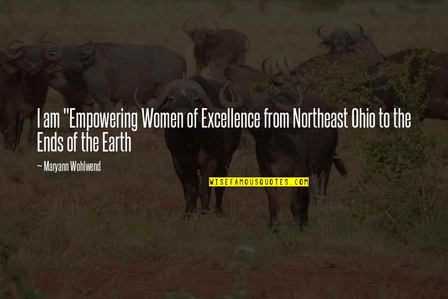 """Most Empowering Quotes By Maryann Wohlwend: I am """"Empowering Women of Excellence from Northeast"""
