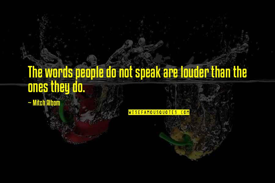 Most Famous Bodybuilding Quotes By Mitch Albom: The words people do not speak are louder
