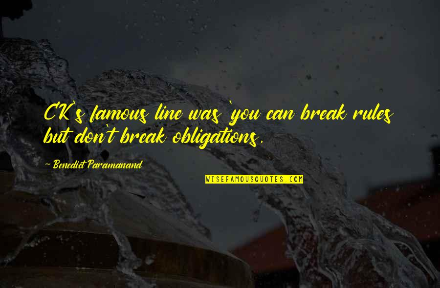 Most Famous Break Up Quotes By Benedict Paramanand: CK's famous line was 'you can break rules