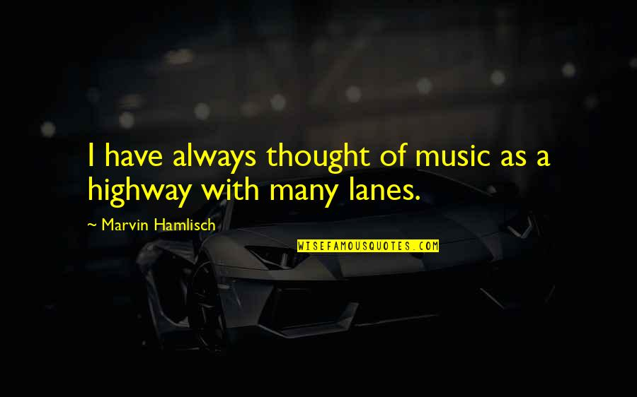Most Inappropriate Yearbook Quotes By Marvin Hamlisch: I have always thought of music as a