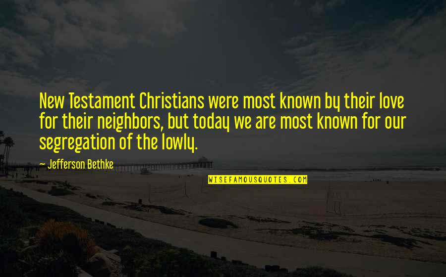 Most Known Love Quotes By Jefferson Bethke: New Testament Christians were most known by their