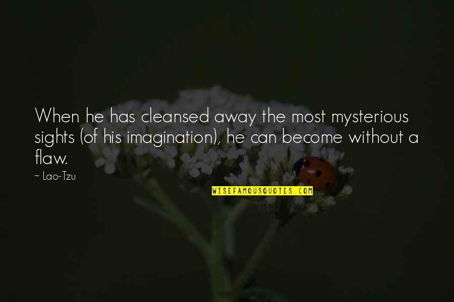 Most Liked Inspirational Quotes By Lao-Tzu: When he has cleansed away the most mysterious