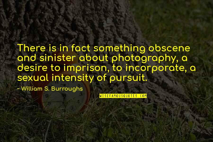 Most Obscene Quotes By William S. Burroughs: There is in fact something obscene and sinister