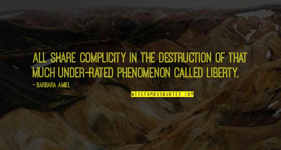 Most Rated Quotes By Barbara Amiel: All share complicity in the destruction of that