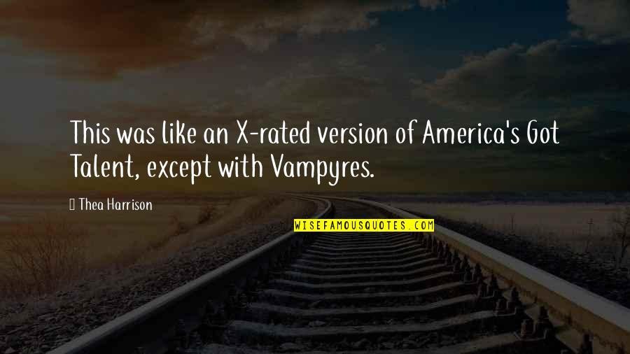 Most Rated Quotes By Thea Harrison: This was like an X-rated version of America's
