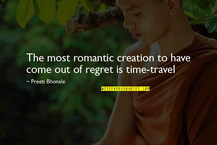 Most Romantic Quotes By Preeti Bhonsle: The most romantic creation to have come out
