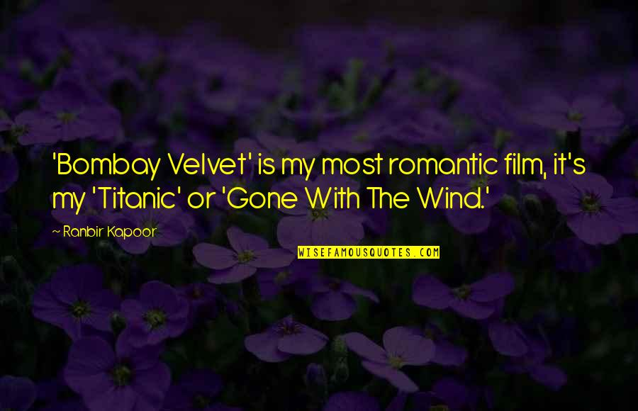Most Romantic Quotes By Ranbir Kapoor: 'Bombay Velvet' is my most romantic film, it's