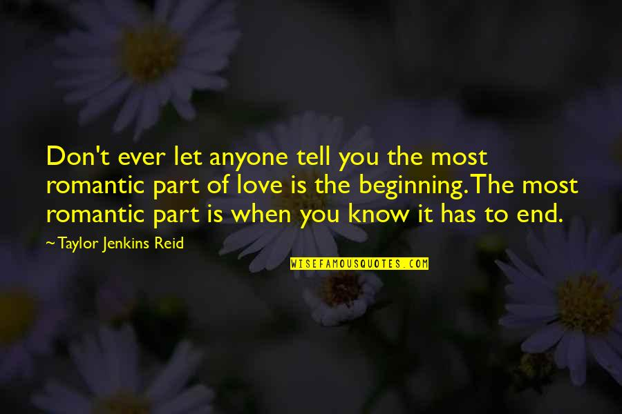Most Romantic Quotes By Taylor Jenkins Reid: Don't ever let anyone tell you the most