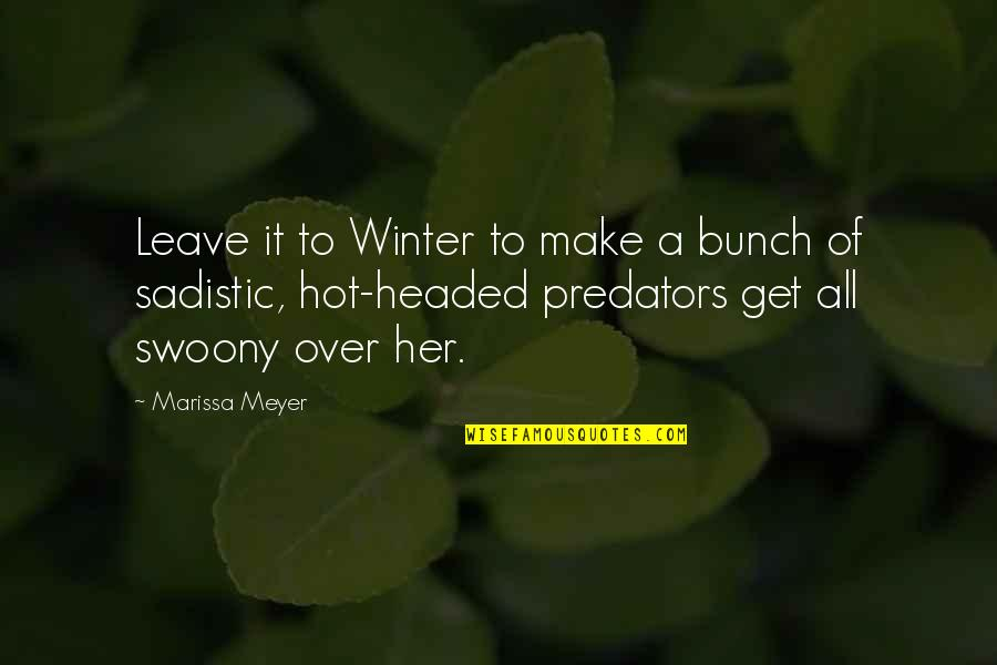 Most Sadistic Quotes By Marissa Meyer: Leave it to Winter to make a bunch