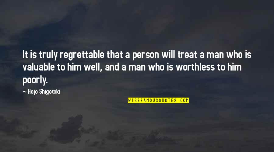 Most Valuable Person Quotes By Hojo Shigetoki: It is truly regrettable that a person will