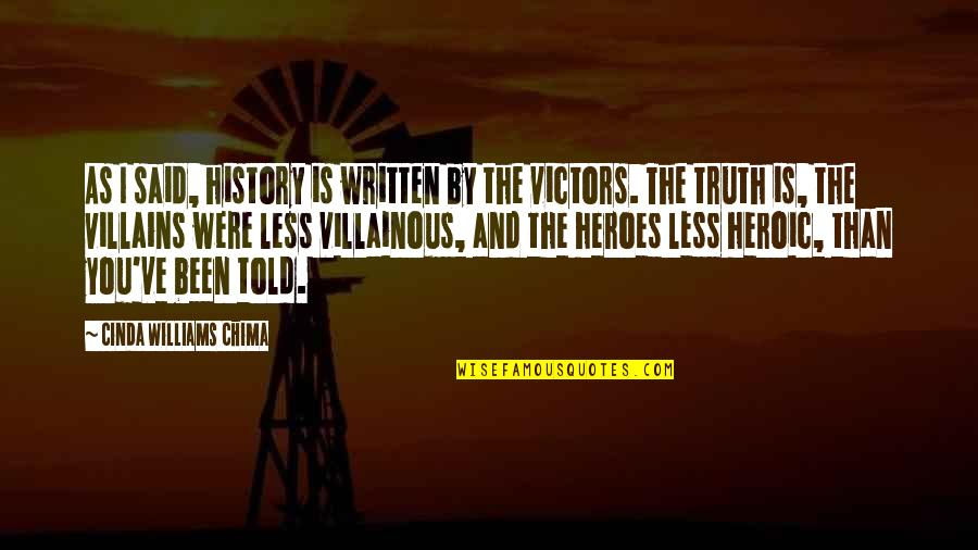 Most Villainous Quotes By Cinda Williams Chima: As I said, history is written by the