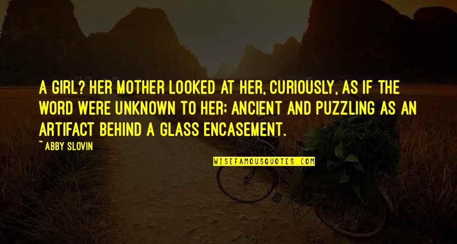 Mother Girl Quotes By Abby Slovin: A girl? Her mother looked at her, curiously,