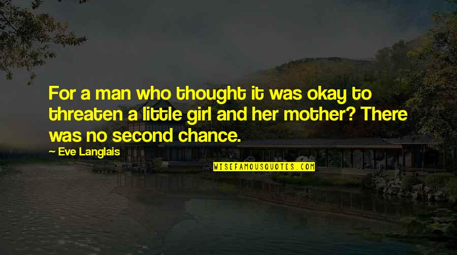 Mother Girl Quotes By Eve Langlais: For a man who thought it was okay