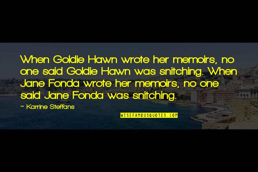 Mother In Law's Birthday Quotes By Karrine Steffans: When Goldie Hawn wrote her memoirs, no one