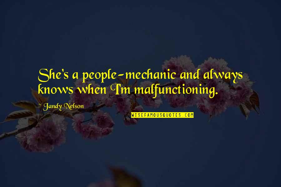 Mother Mom Quotes By Jandy Nelson: She's a people-mechanic and always knows when I'm
