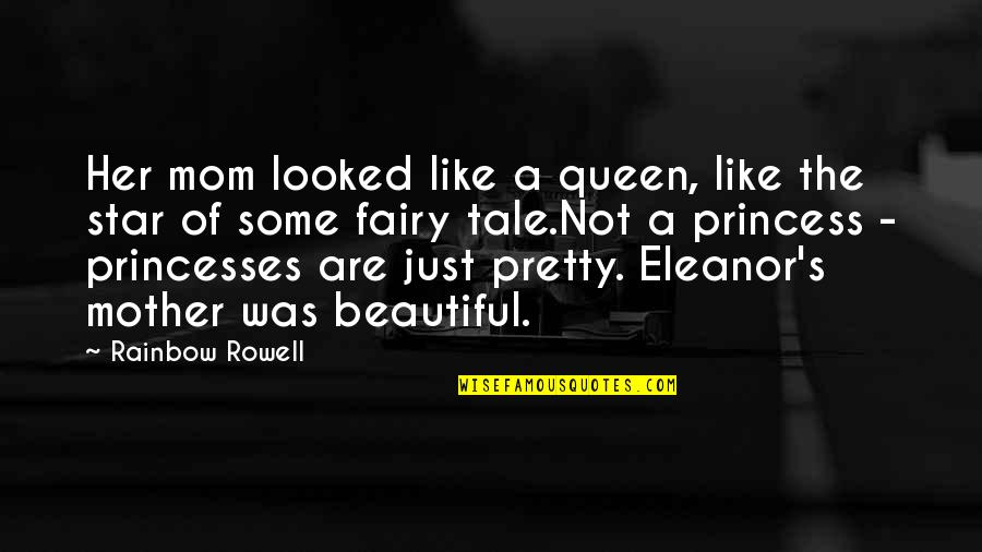 Mother Mom Quotes By Rainbow Rowell: Her mom looked like a queen, like the