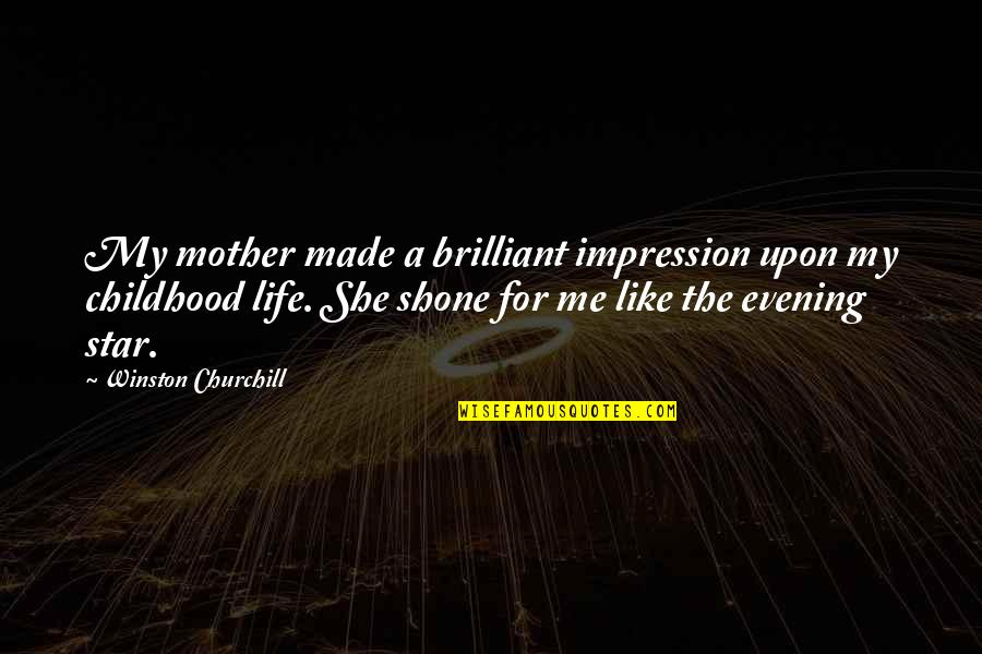 Mother Mom Quotes By Winston Churchill: My mother made a brilliant impression upon my