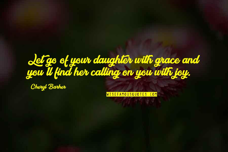 Mother Of Bride Quotes By Cheryl Barker: Let go of your daughter with grace and