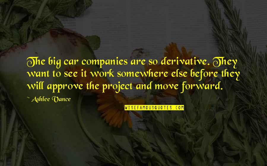 Mother Scriptures Quotes By Ashlee Vance: The big car companies are so derivative. They