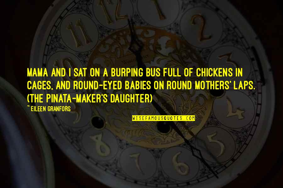 Mothers And Babies Quotes By Eileen Granfors: Mama and I sat on a burping bus