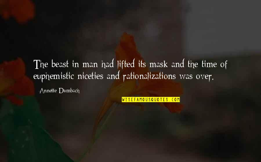 Mothers Day And Fathers Day Quotes By Annette Dumbach: The beast in man had lifted its mask