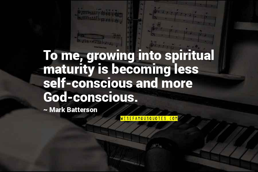 Mothers Day And Fathers Day Quotes By Mark Batterson: To me, growing into spiritual maturity is becoming