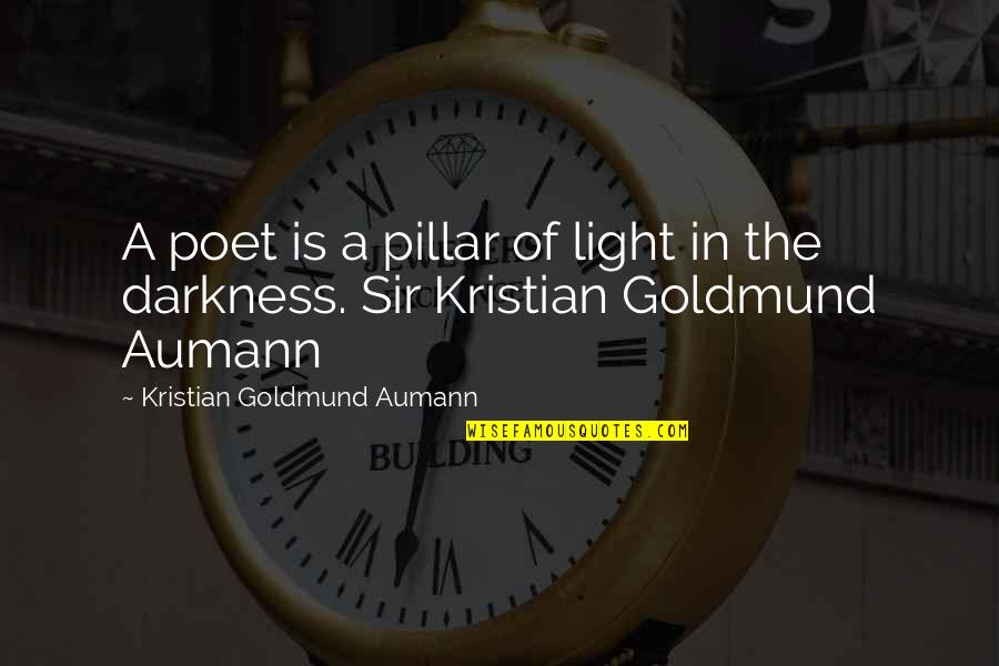 Mothers Favourite Quotes By Kristian Goldmund Aumann: A poet is a pillar of light in