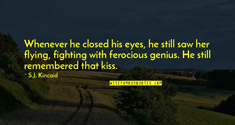 Motivation And Fitness Quotes By S.J. Kincaid: Whenever he closed his eyes, he still saw