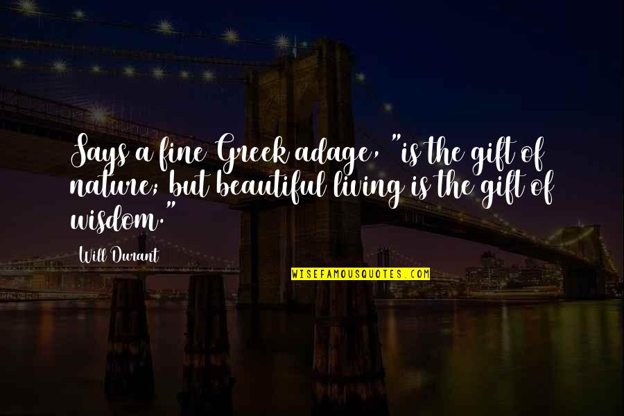 """Motivation And Fitness Quotes By Will Durant: Says a fine Greek adage, """"is the gift"""