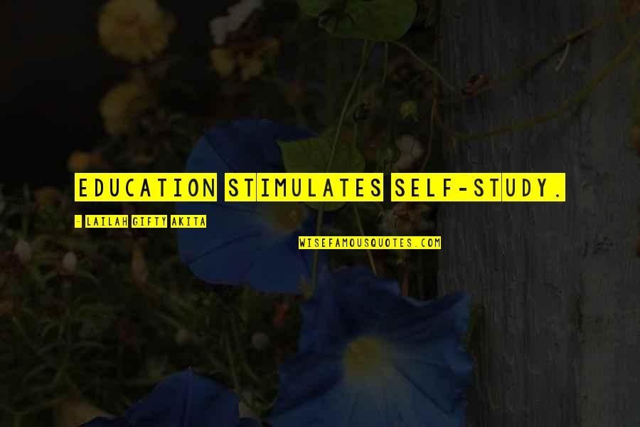 Motivation For School Quotes By Lailah Gifty Akita: Education stimulates self-study.