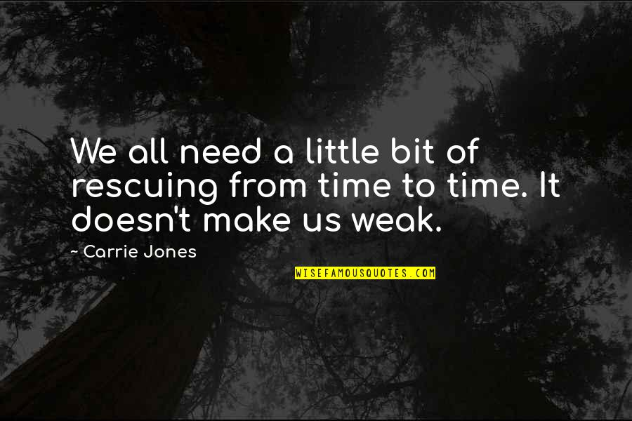 Motivation Peter Cosgrove Quotes By Carrie Jones: We all need a little bit of rescuing
